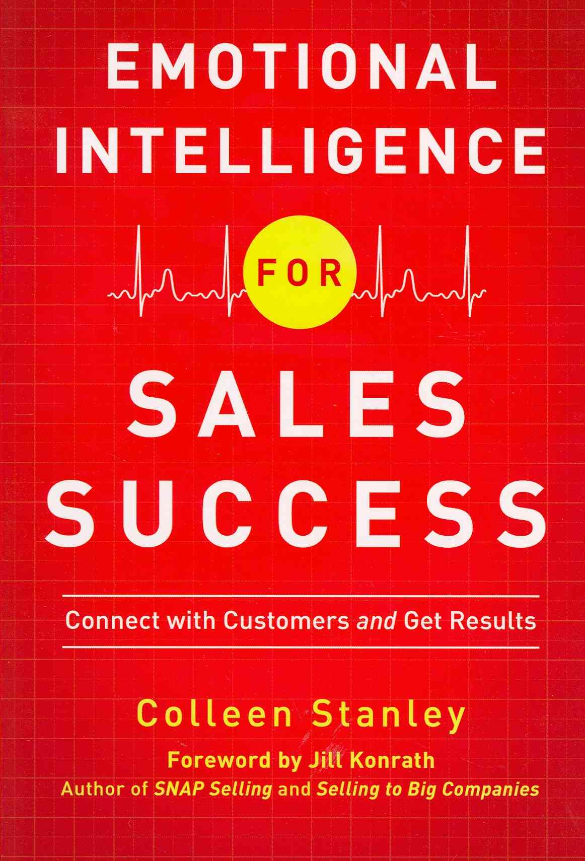 Emotional Intelligence for Sales Success By Stanley, Colleen/ Konrath, Jill (FRW)